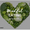 ChemWell: Mindful Eating: Eating with Intent